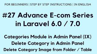 #27 Make E-com in Laravel 7 | Categories in Admin Panel (IX) | Delete Category / Image in Admin