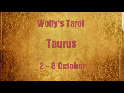 Taurus - Easy Week! Success at Work! 2 - 8 October General Reading