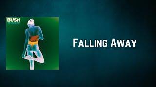 Bush - Falling Away (Lyrics)