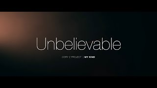 Unbelievable - OFFICIAL MUSIC VIDEO