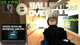 Ballistic Overkill no Linux #1 - Teste em Intel HD 4400 Haswell