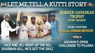 Let me tell a Kutti Story: Shubman Gill, He's got the skill | Ind vs Aus | Vikram Rathour | E4