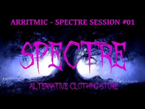 Arritmic - Spectre Session #01
