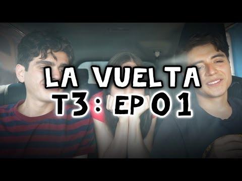 "La Vuelta - Tercera Temporada, Episodio 1: ""Piloto - Parte II"""