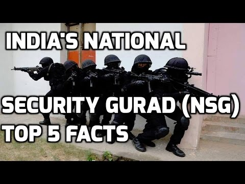 INDIA'S NATIONAL SECURITY GUARD (NSG): TOP 5 FACTS