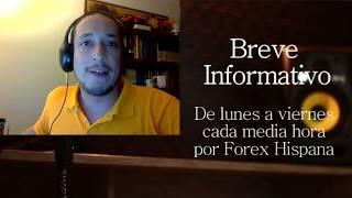 Breve Informativo - Noticias Forex del 22 de Agosto del 2017