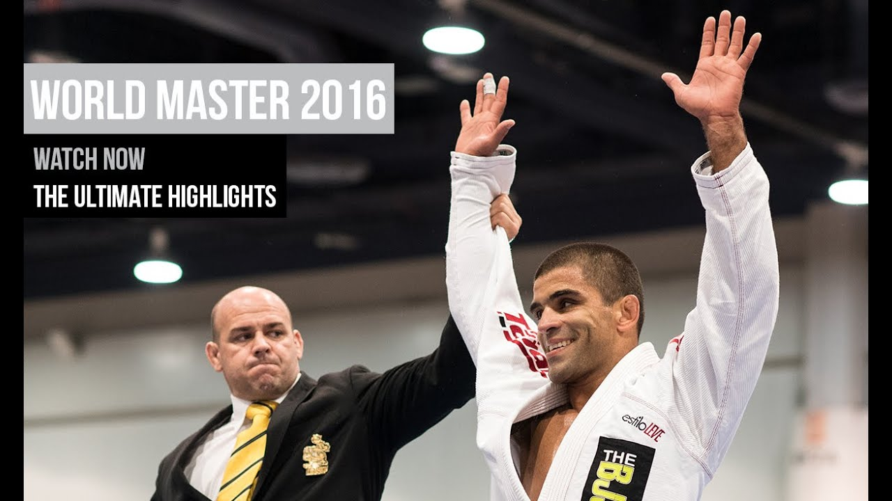 Master 2016 World Master Bjj 2016 The Ultimate Highlights