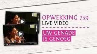 Opwekking 759 - Uw Genade Is Genoeg - CD38 (live video)