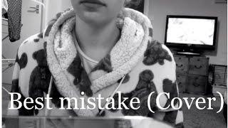 Best Mistake - Ariana Grande Ft Big Sean ( Cover )