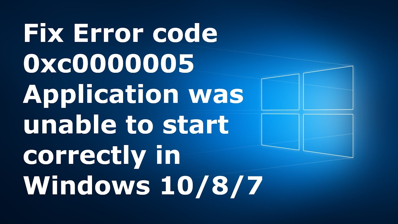 Download Fix 0xc0000005 Error| Fix  Application was unable to start correctly in Windows 10/8/7 | Latest 2020