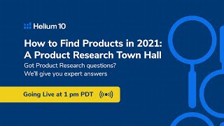 How to Find Products in 2021: A Product Research Town Hall