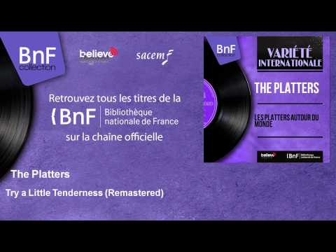 The Platters - Try a Little Tenderness - Remastered