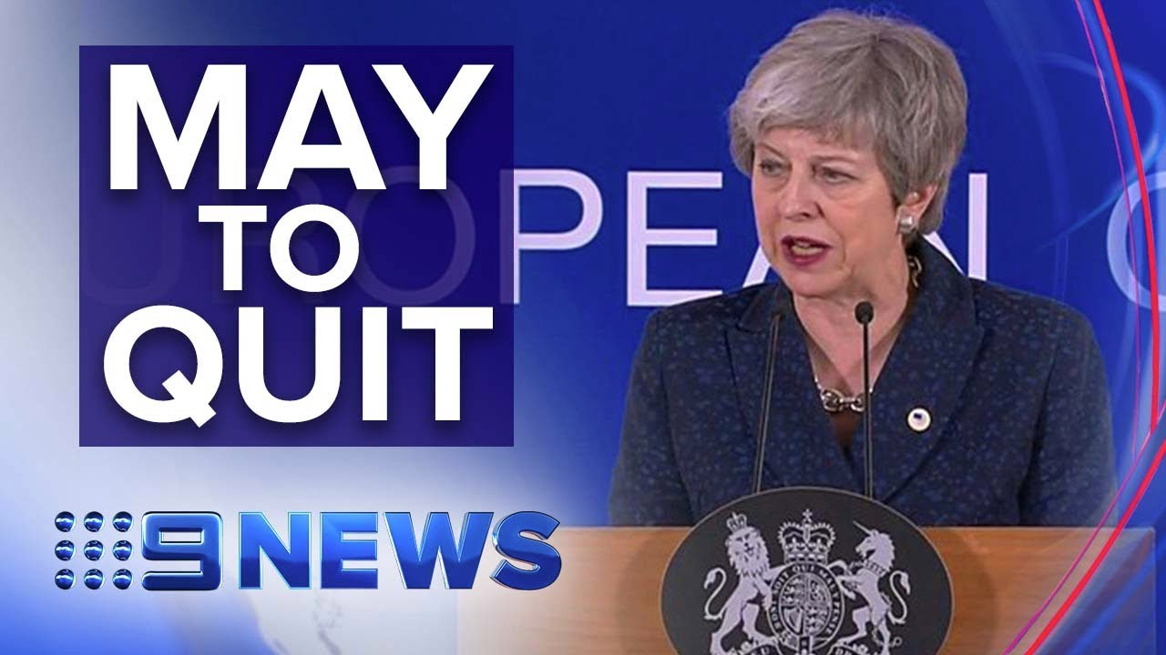 British PM Theresa May promises to resign if her Brexit deal passes | Nine News Australia