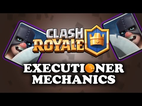 Executioner Mechanics | Using/Countering | Clash Royale