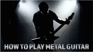 How to play metal guitar (for beginners)