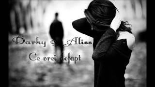 Darky ft. Aliss - Ce vrei de fapt