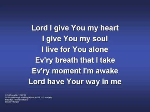 Lord I Give You My Heart worship video w  lyrics