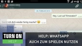 WhatsApp auch zum Spielen nutzen - HELP - 4K