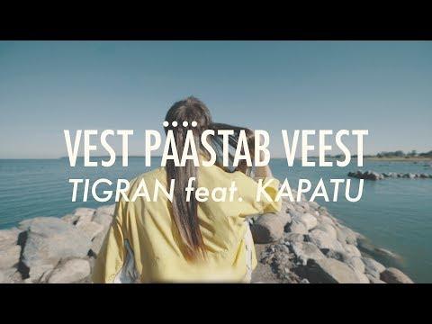 TIGRAN feat. KAPATU - VEST PÄÄSTAB VEEST