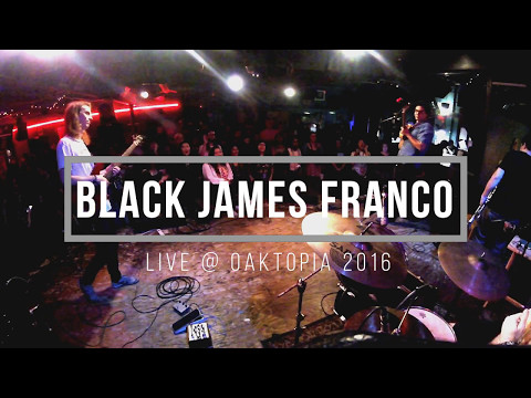 Black James Franco @ Oaktopia 2016 [FULL SHOW]