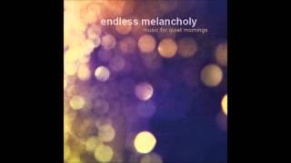 endless melancholy music for quiet mornings full