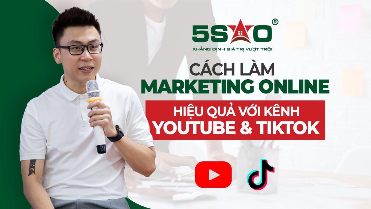 Part 7: Cách làm Marketing online hiệu quả với kênh TikTok, Youtube