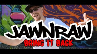 "JawnRaw - ""Bring It Back"" (Official Video)"