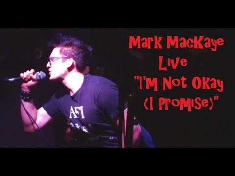 I'm Not Okay (I Promise) Performed by Mark MacKaye