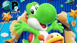 Player 2 Plays - Yoshi's Crafted World
