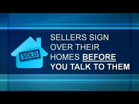 Sellers Sign Over Their Homes BEFORE You Talk To Them - Real Estate Investing
