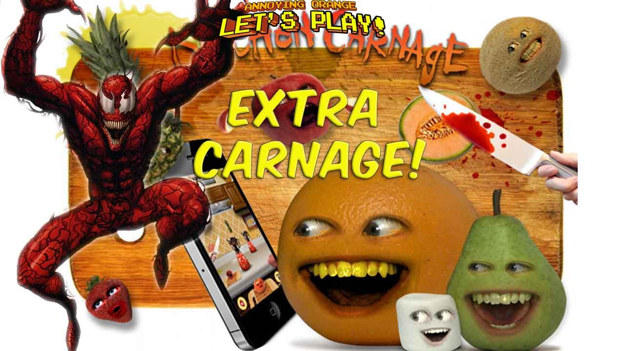 Annoying Orange Let's Play - KITCHEN CARNAGE: Extra Carnage! - YouTube