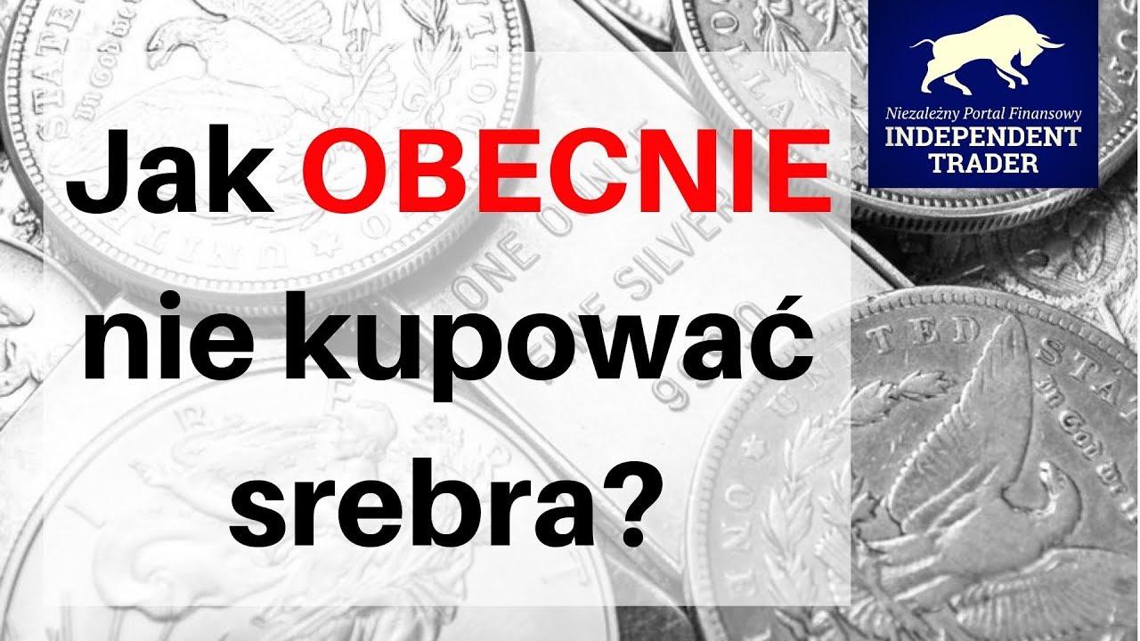 6cf2dada587cdf Praktyczne aspekty inwestowania w srebro - Independent Trader.pl