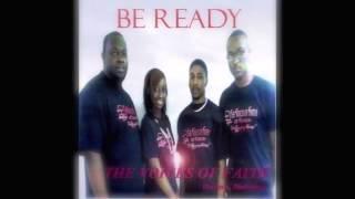 The Voices of Faith - Be Ready - Marion Alabama