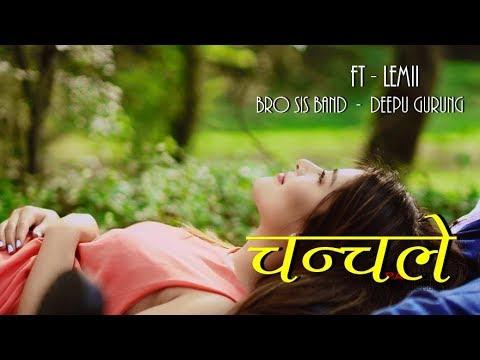 Chanchale Aankhaiko..... By Deepu Gurung Ft Lemii...Bro Sis Band Official Music Video