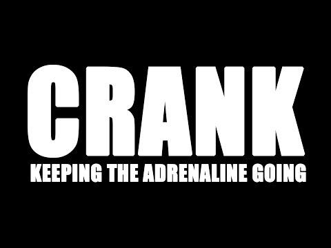Crank: Keeping The Adrenaline Going