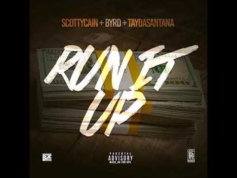 "Scotty Cain ""Run It Up"" Feat. Byrd & Tayda Santana"