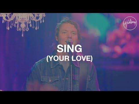 Sing (Your Love) - Hillsong Worship