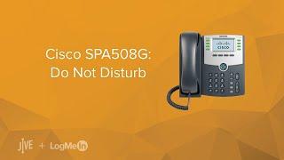 Cisco SPA508G: Do Not Disturb (DND)