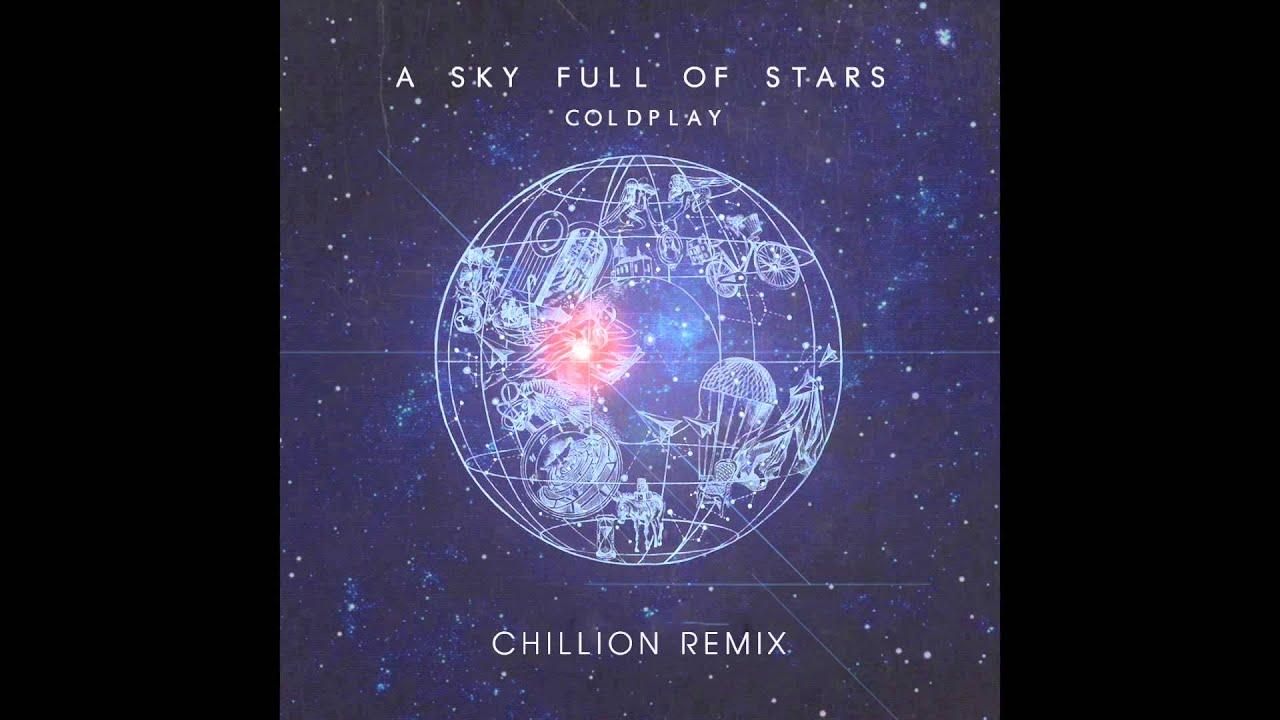 Uncategorized Sky Full Of Stars Coldplay coldplay a sky full of stars chillion remix youtube