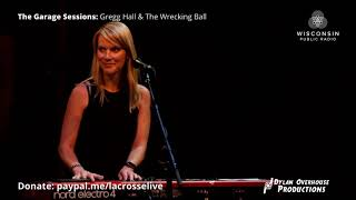 Garage Sessions ft: Gregg Hall & The Wrecking Ball