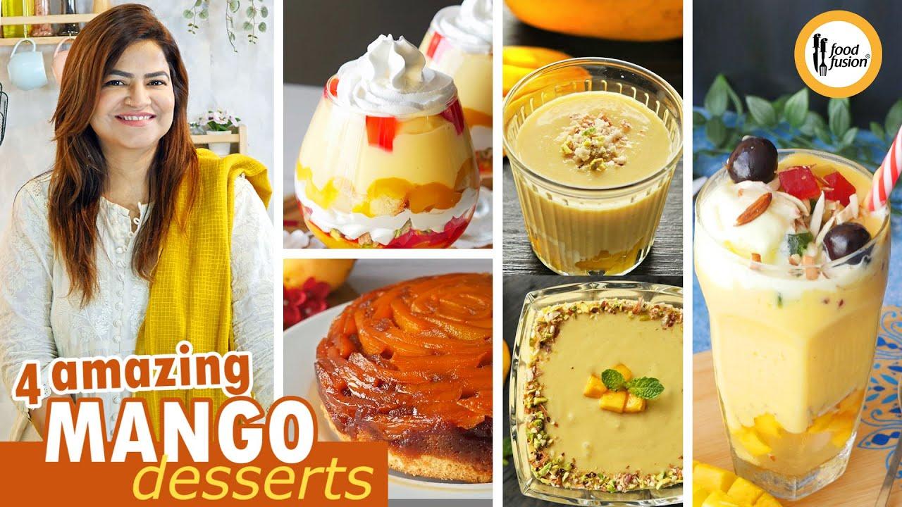 4 Amazing Mango Desserts - Mango Week at  Food Fusion