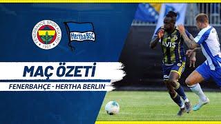 MAÇ ÖZETİ: Fenerbahçe - Hertha Berlin