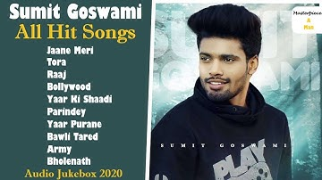 SUMIT GOSWAMI All Hit Songs || Audio Jukebox 2020 || Top 10 Songs Of Sumit Goswami || Haryanvi Songs