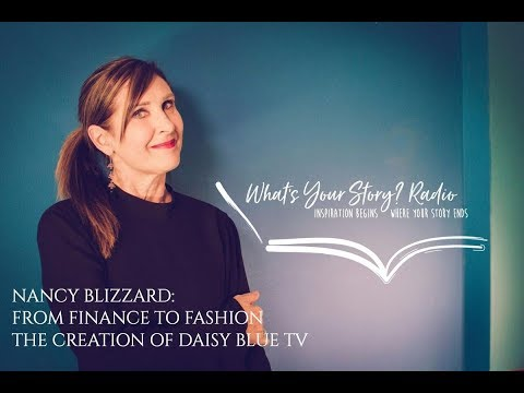 From Finance to Fashion: The Creation of Daisy Blue TV with Guest Nancy Blizzard