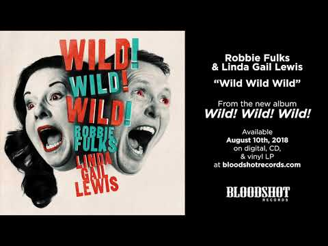 "Robbie Fulks & Linda Gail Lewis ""Wild Wild Wild"" (Audio)"
