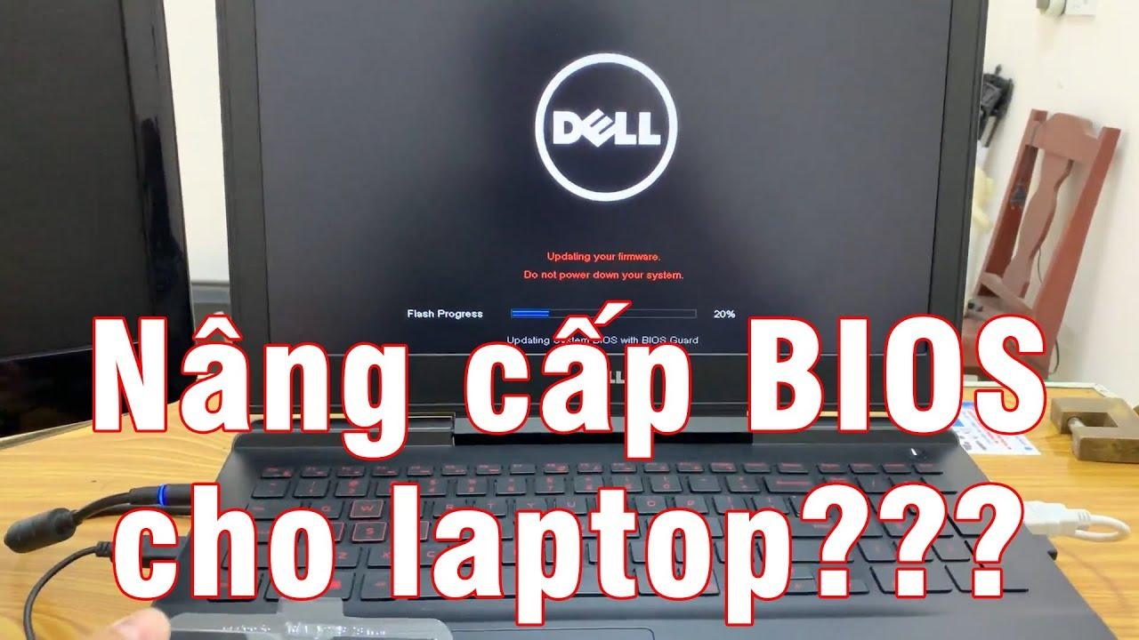 Hướng dẫn nâng cấp BIOS cho laptop [Update Bios]