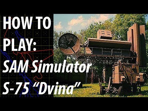 "HOW TO PLAY: SAM Simulator S-75 ""Dvina"""
