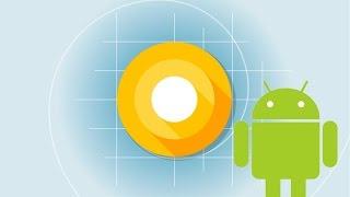 Android O özellikleri - Yeni Android neler getiriyor?