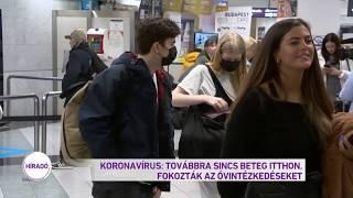 Koronavírus: Továbbra sincs beteg itthon, fokozták az óvintézkedéseket