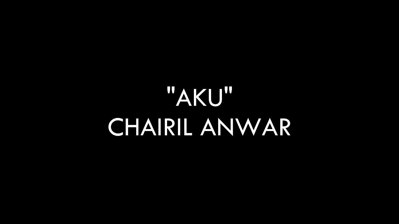 Puisi Aku Karya Chairil Anwar Music Youtube